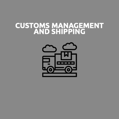 CUSTOMS MANAGEMENT AND SHIPPING
