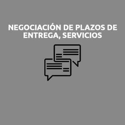 NEGOCIACIÓN DE PLAZOS DE ENTREGA, SERVICIOS