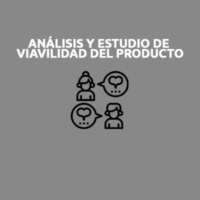 ANÁLISIS Y ESTUDIO DE VIABILIDAD DEL PRODUCTO