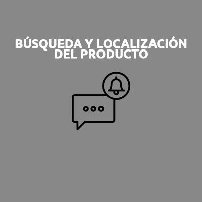 BÚSQUEDA Y LOCALIZACIÓN DEL PRODUCTO